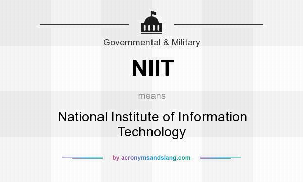 What does NIIT mean? It stands for National Institute of Information Technology