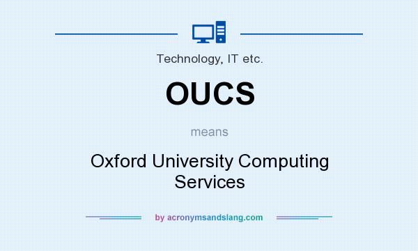 What does OUCS mean? It stands for Oxford University Computing Services