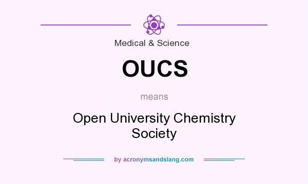 What does OUCS mean? It stands for Open University Chemistry Society