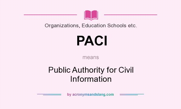 What does PACI mean? It stands for Public Authority for Civil Information