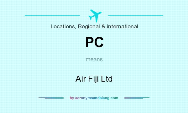 What does PC mean? It stands for Air Fiji Ltd