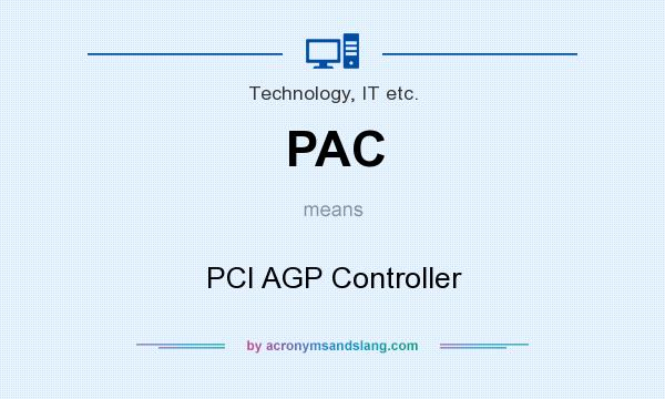 What does PAC mean? It stands for PCI AGP Controller
