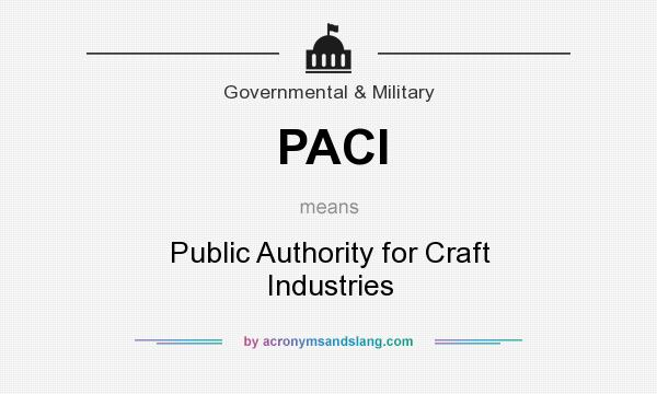 What does PACI mean? It stands for Public Authority for Craft Industries