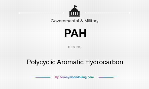 What does PAH mean? It stands for Polycyclic Aromatic Hydrocarbon