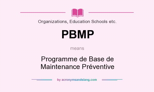What does PBMP mean? It stands for Programme de Base de Maintenance Préventive