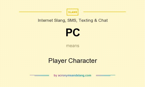 What does PC mean? It stands for Player Character