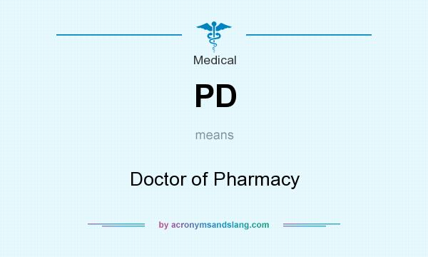 What does PD mean? It stands for Doctor of Pharmacy