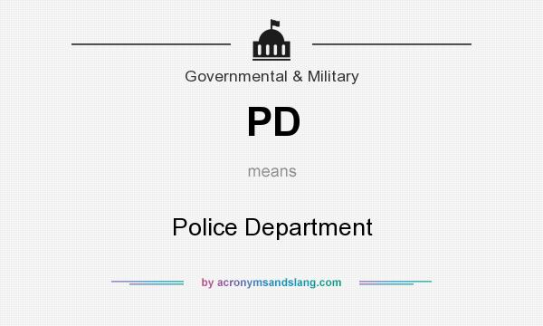 What does PD mean? It stands for Police Department
