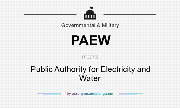What does PAEW mean? It stands for Public Authority for Electricity and Water