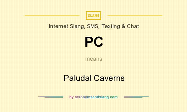 What does PC mean? It stands for Paludal Caverns
