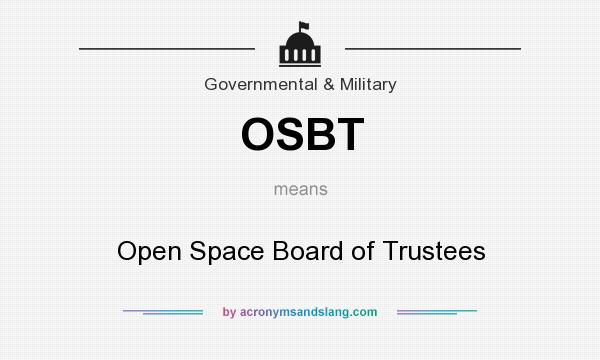 What does OSBT mean? It stands for Open Space Board of Trustees