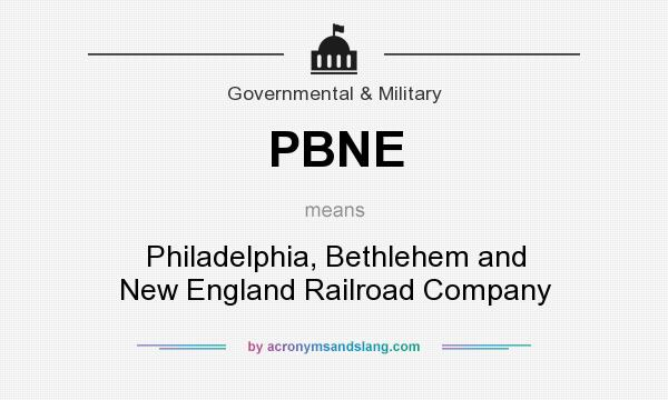 What does PBNE mean? It stands for Philadelphia, Bethlehem and New England Railroad Company