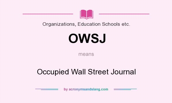 What does OWSJ mean? It stands for Occupied Wall Street Journal