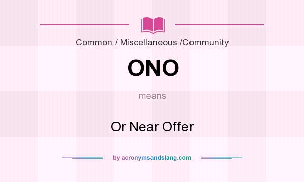 What does ONO mean? It stands for Or Near Offer