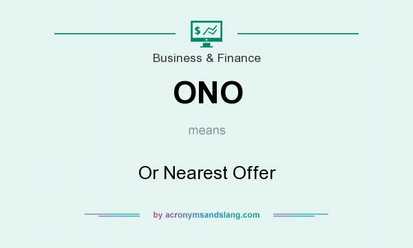 What does ONO mean? It stands for Or Nearest Offer
