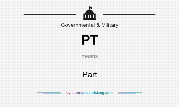 What does PT mean? It stands for Part