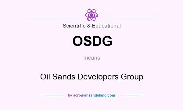 What does OSDG mean? It stands for Oil Sands Developers Group
