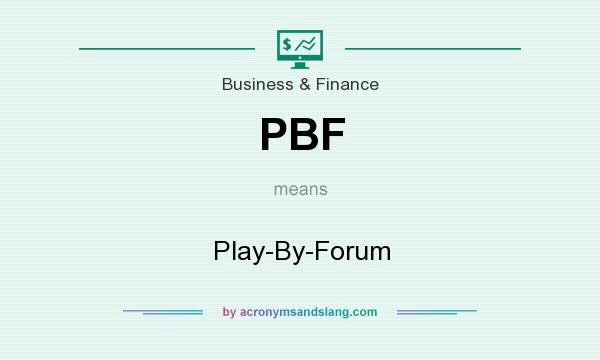 What does PBF mean? It stands for Play-By-Forum