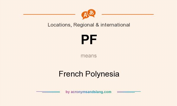 What does PF mean? It stands for French Polynesia