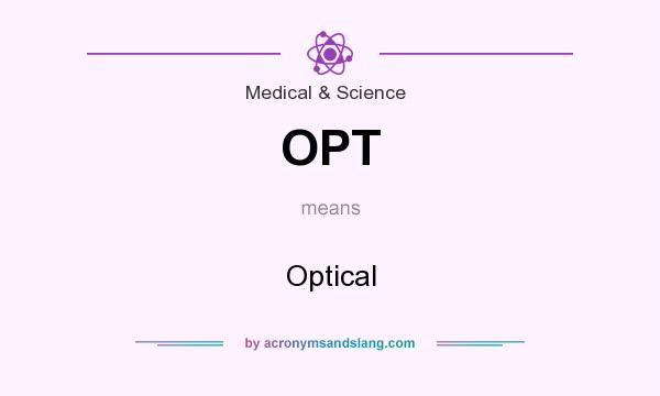 What does OPT mean? It stands for Optical