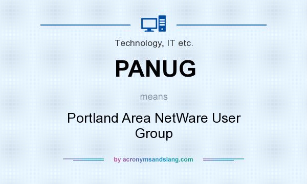What does PANUG mean? It stands for Portland Area NetWare User Group