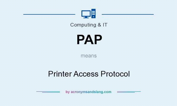 What does PAP mean? It stands for Printer Access Protocol