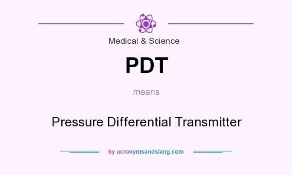 What does PDT mean? It stands for Pressure Differential Transmitter