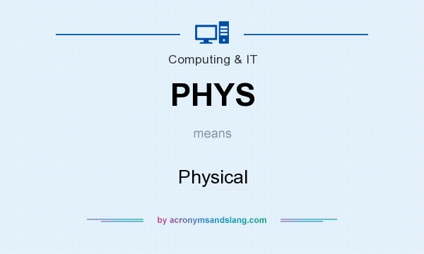 What does PHYS mean? It stands for Physical