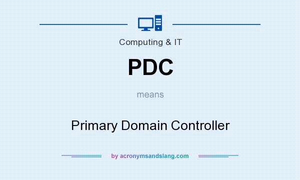 What does PDC mean? It stands for Primary Domain Controller