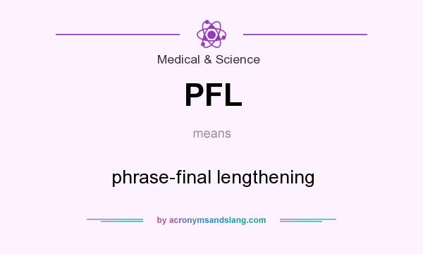 What does PFL mean? It stands for phrase-final lengthening