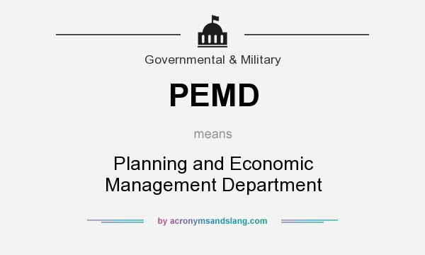 What does PEMD mean? It stands for Planning and Economic Management Department