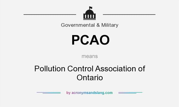 What does PCAO mean? It stands for Pollution Control Association of Ontario
