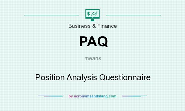 What does PAQ mean? It stands for Position Analysis Questionnaire