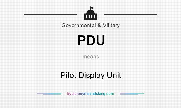 What does PDU mean? It stands for Pilot Display Unit
