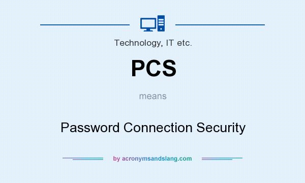 What does PCS mean? It stands for Password Connection Security