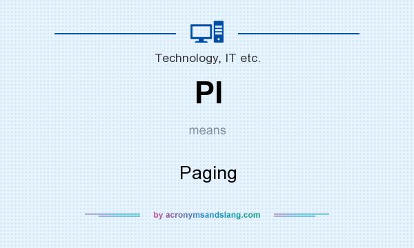 What does PI mean? It stands for Paging