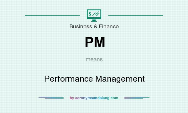 What does PM mean? It stands for Performance Management