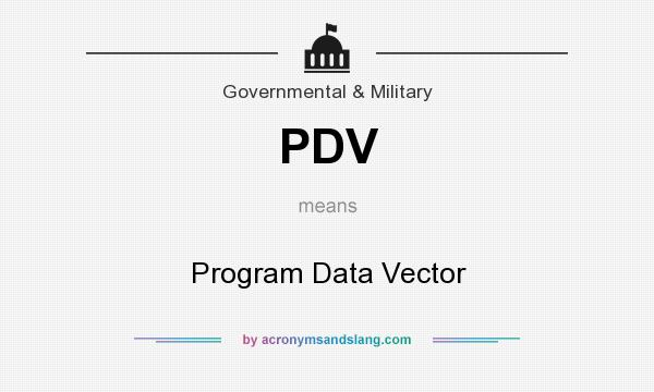 What does PDV mean? It stands for Program Data Vector
