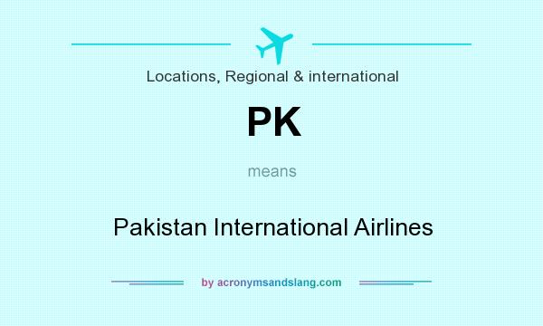 What does PK mean? It stands for Pakistan International Airlines