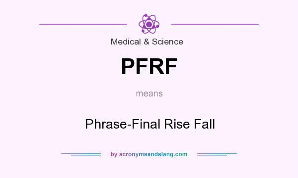 What does PFRF mean? It stands for Phrase-Final Rise Fall