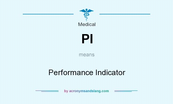 What does PI mean? It stands for Performance Indicator