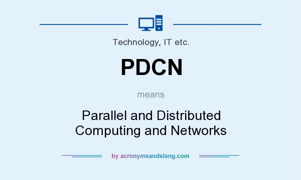 What does PDCN mean? It stands for Parallel and Distributed Computing and Networks
