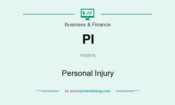 What does PI mean? It stands for Personal Injury