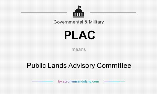 What does PLAC mean? It stands for Public Lands Advisory Committee