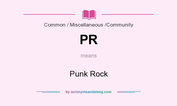What does PR mean? It stands for Punk Rock