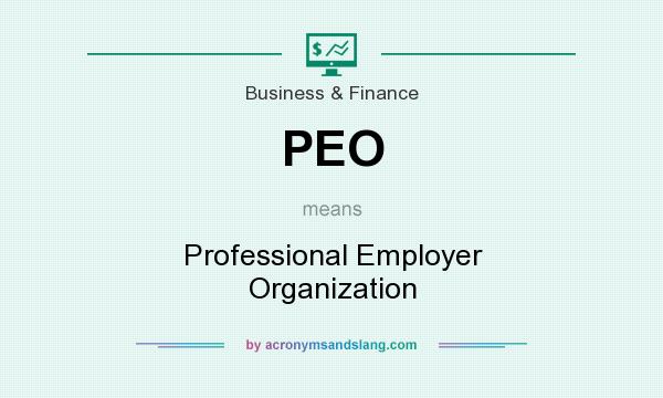 What does PEO mean? It stands for Professional Employer Organization
