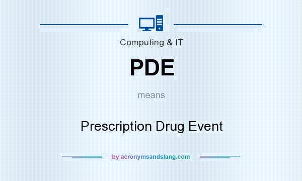 What does PDE mean? It stands for Prescription Drug Event