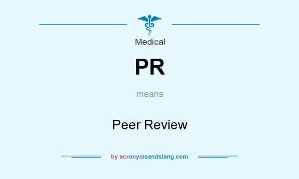 What does PR mean? It stands for Peer Review