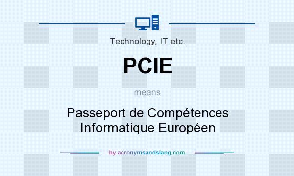 What does PCIE mean? It stands for Passeport de Compétences Informatique Européen