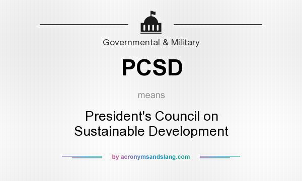 What does PCSD mean? It stands for President`s Council on Sustainable Development